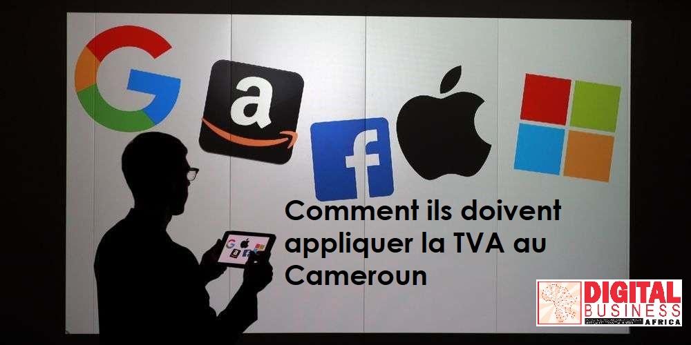Comment les GAFAM et acteurs du commerce en ligne opérant au Cameroun doivent appliquer la TVA de 19,25% sur la vente de leurs services et produits