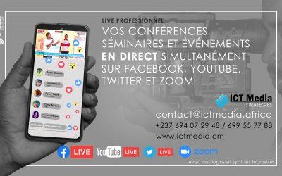 ICT Media STRATEGIES également prestataire du Streaming/Live sur Facebook, Twitter et YouTube au Cameroun